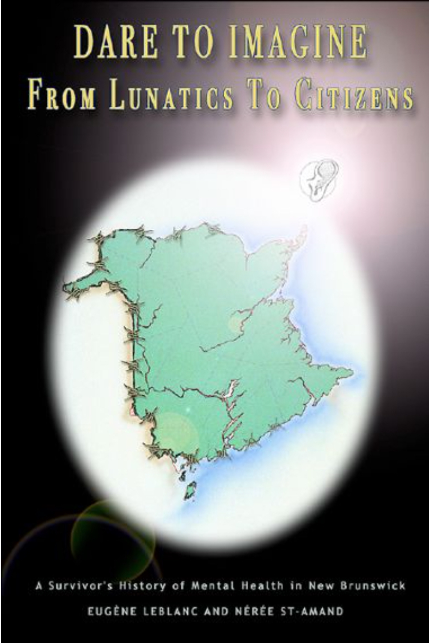 """book cover with map of New Brunswick and title """"Dare to Imagine: From lunatics to citizens"""""""