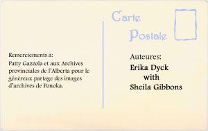 Remerciements à : Patty Gazzola et aux Archives provinciales de l'Alberta pour le généux partage des images d'archives de Ponoka.  Auteures : Erika Dyck avec Sheila Gibbons