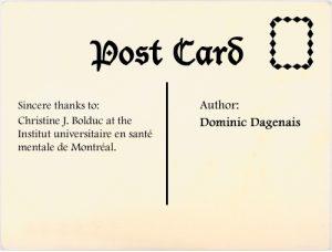 Author: Dominic Dagenais. Sincere thanks to: Christine J. Bolduc at the Institut universitaire en santé mentale de Montréal